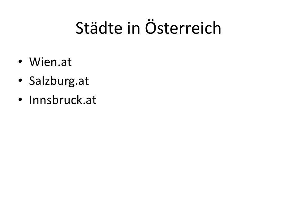 Städte in Österreich Wien.at Salzburg.at Innsbruck.at