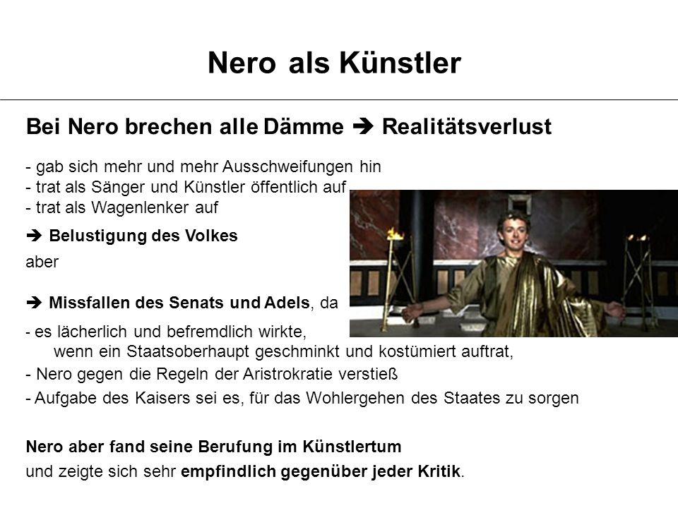 Nero als Künstler Bei Nero brechen alle Dämme  Realitätsverlust - gab sich mehr und mehr Ausschweifungen hin - trat als Sänger und Künstler öffentlic