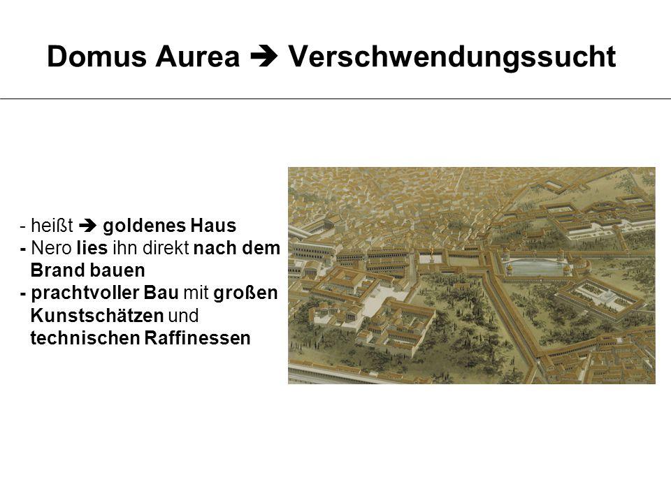 Der römische Geschichtsscheriber Sueton beschreibt in seiner Nero-Biographie den neuen Palast: Domus Aurea – Quellentext Sueton In der Eingangshalle des Hauses hatte eine 120 Fuß (36 m) hohe Kolossalstatue mit dem Porträt Neros Platz.
