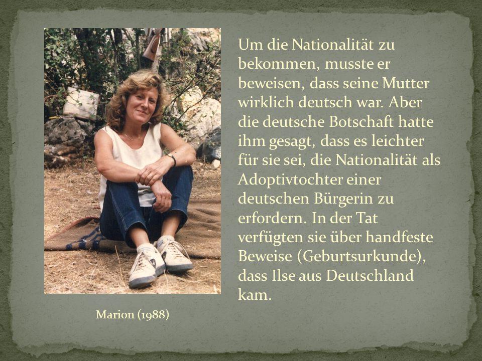 Um die Nationalität zu bekommen, musste er beweisen, dass seine Mutter wirklich deutsch war.