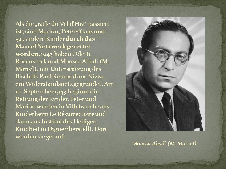 """Als die """"rafle du Vel d Hiv passiert ist, sind Marion, Peter-Klaus und 527 andere Kinder durch das Marcel Netzwerk gerettet worden."""