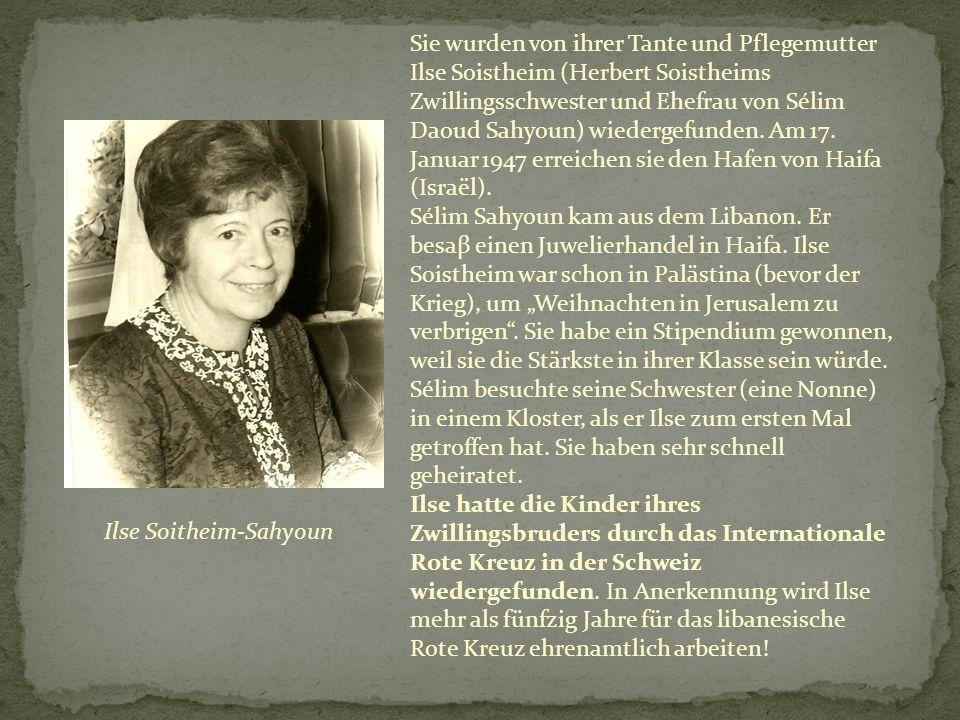 Sie wurden von ihrer Tante und Pflegemutter Ilse Soistheim (Herbert Soistheims Zwillingsschwester und Ehefrau von Sélim Daoud Sahyoun) wiedergefunden.