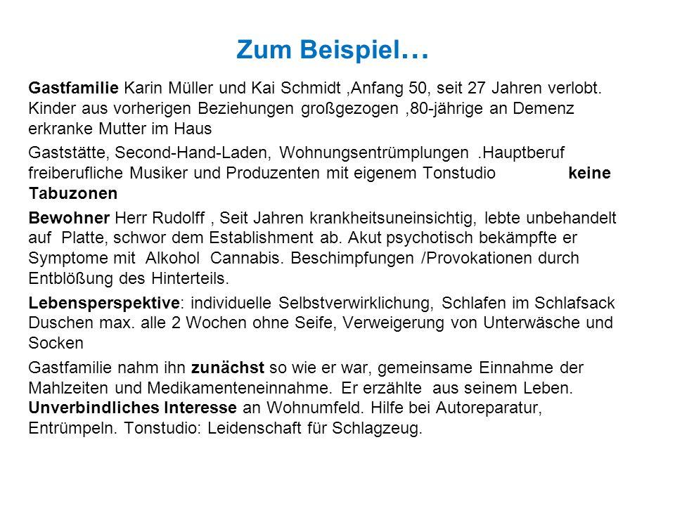 Zum Beispiel … Gastfamilie Karin Müller und Kai Schmidt,Anfang 50, seit 27 Jahren verlobt. Kinder aus vorherigen Beziehungen großgezogen,80-jährige an