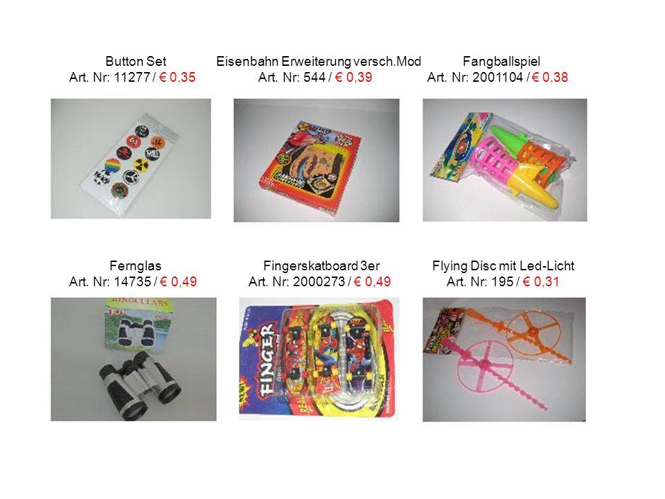 Button Set Eisenbahn Erweiterung versch.Mod Fangballspiel Art. Nr: 11277 / € 0,35 Art. Nr: 544 / € 0,39 Art. Nr: 2001104 / € 0,38 Fernglas Fingerskatb