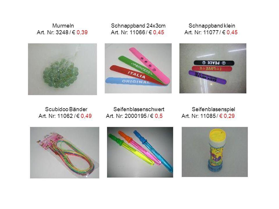 Murmeln Schnappband 24x3cm Schnappband klein Art. Nr: 3248 / € 0,39 Art. Nr: 11066 / € 0,45 Art. Nr: 11077 / € 0,45 Scubidoo Bänder Seifenblasenschwer