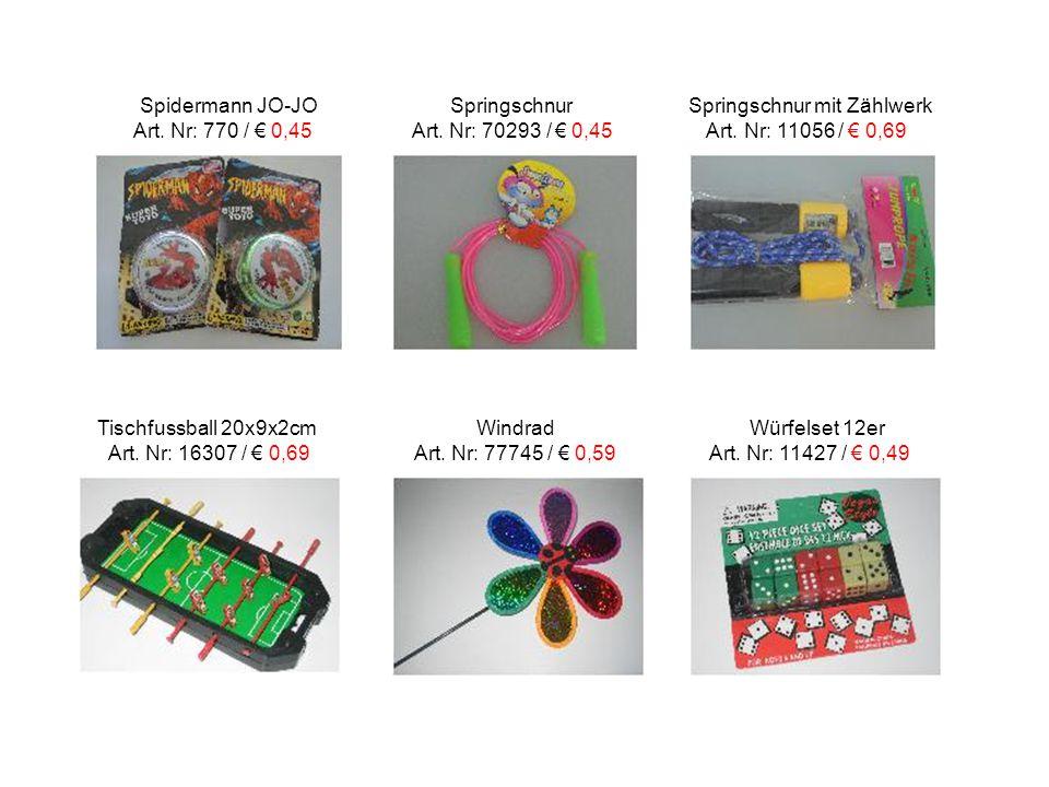 Spidermann JO-JO Springschnur Springschnur mit Zählwerk Art. Nr: 770 / € 0,45 Art. Nr: 70293 / € 0,45 Art. Nr: 11056 / € 0,69 Tischfussball 20x9x2cm W