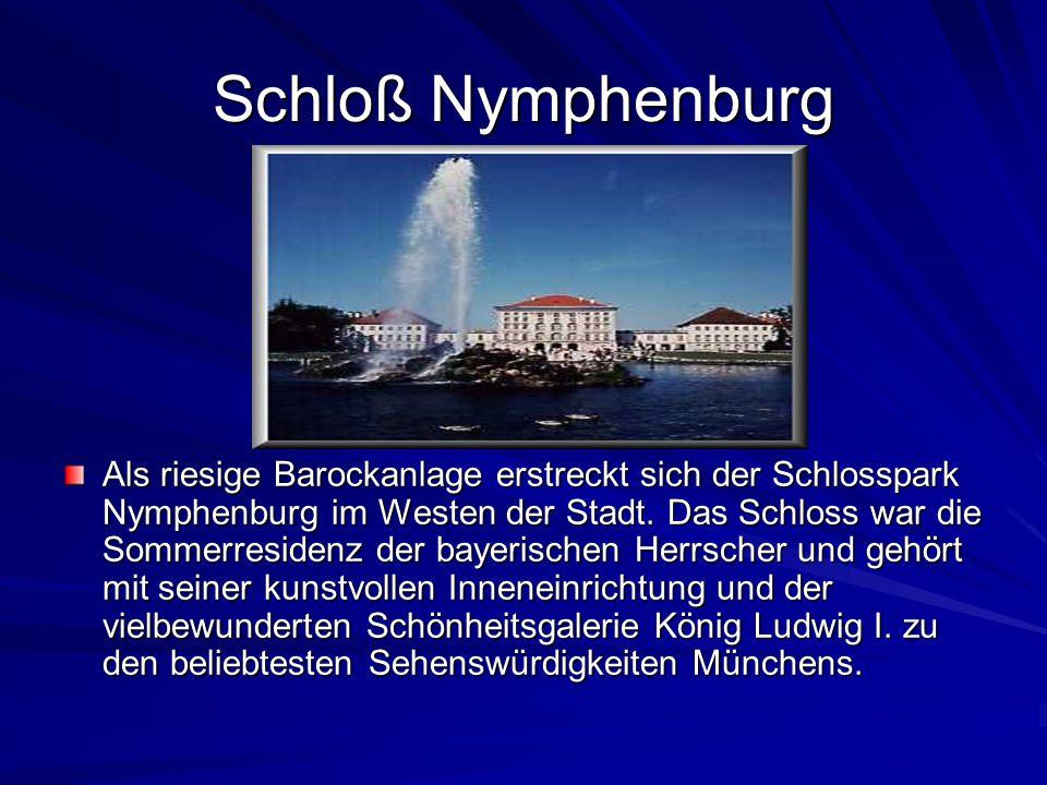 Schloß Nymphenburg Als riesige Barockanlage erstreckt sich der Schlosspark Nymphenburg im Westen der Stadt.