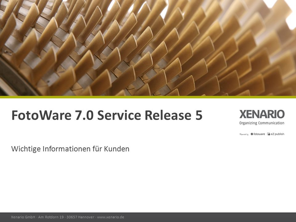 Xenario GmbH · Am Rotdorn 19 · 30657 Hannover · www.xenario.de FotoWare 7.0 Service Release 5 Wichtige Informationen für Kunden