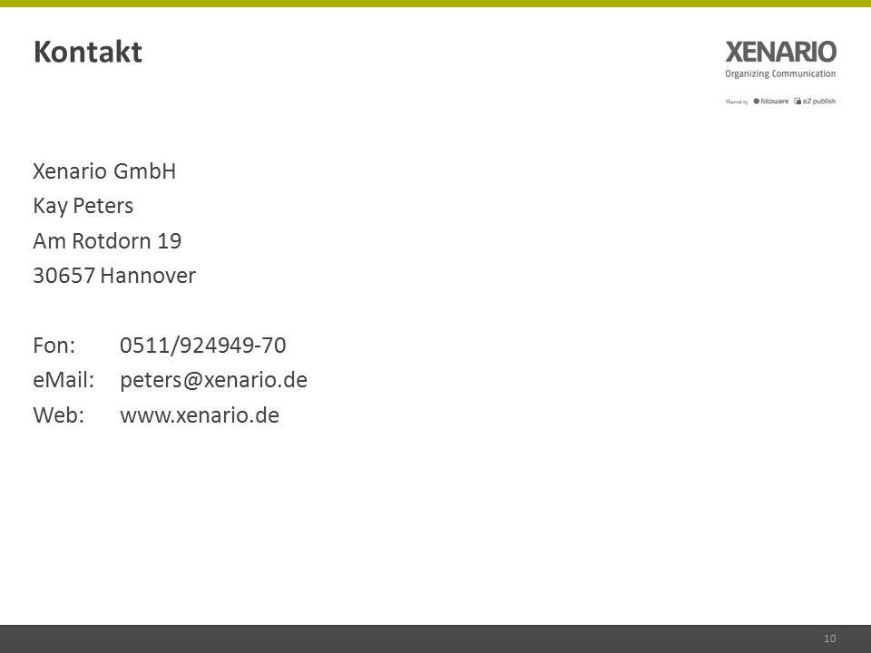 Xenario GmbH Kay Peters Am Rotdorn 19 30657 Hannover Fon: 0511/924949-70 eMail: peters@xenario.de Web: www.xenario.de 10 Kontakt