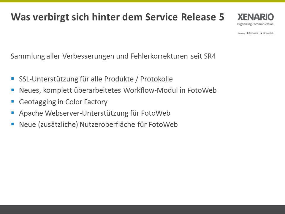 Sammlung aller Verbesserungen und Fehlerkorrekturen seit SR4  SSL-Unterstützung für alle Produkte / Protokolle  Neues, komplett überarbeitetes Workf