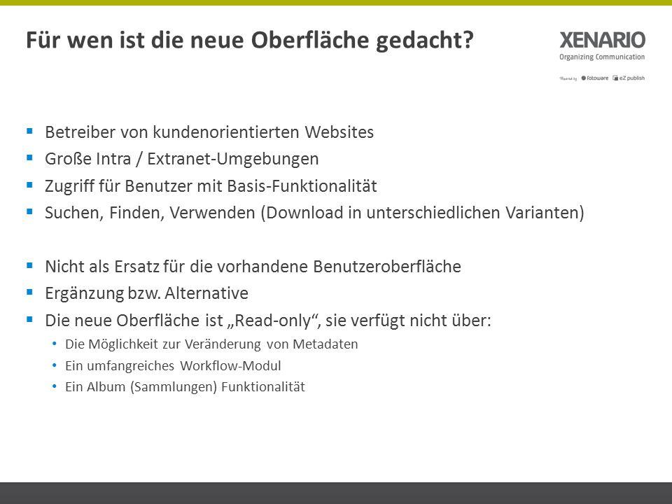  Betreiber von kundenorientierten Websites  Große Intra / Extranet-Umgebungen  Zugriff für Benutzer mit Basis-Funktionalität  Suchen, Finden, Verw