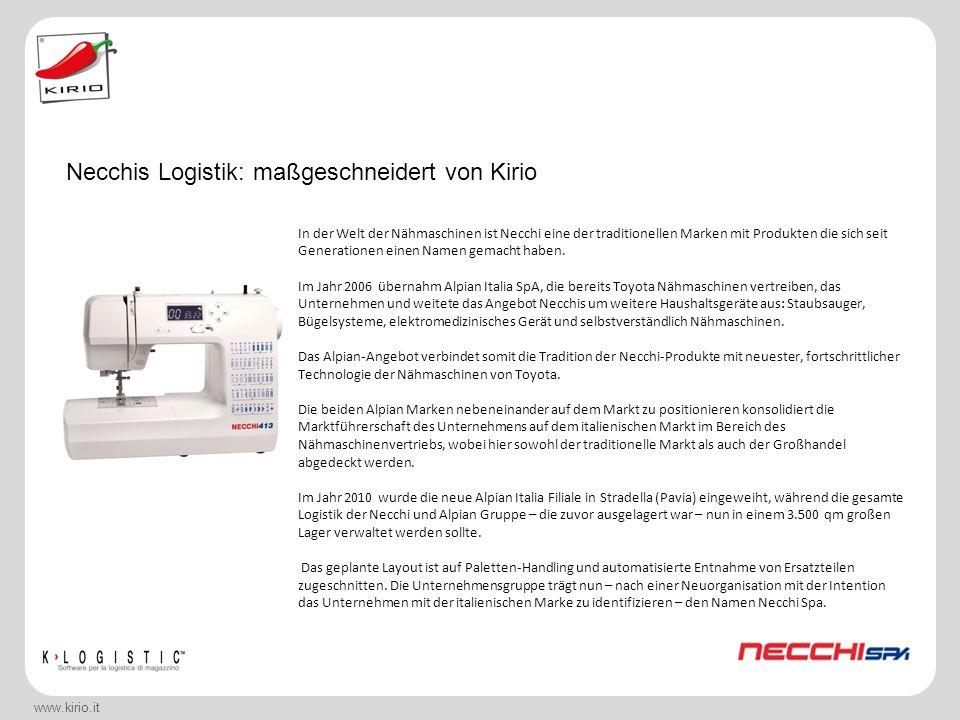 www.kirio.it Vom Warenlager zum funktionstüchtigen Logistikmanagement Die Schaffung der neuen Filiale in Stradella führte zu einigen Veränderungen in unserer Arbeit, allem voran im Bereich der Logistik.