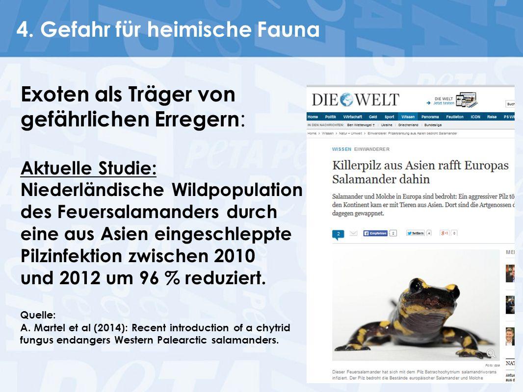 4. Gefahr für heimische Fauna Exoten als Träger von gefährlichen Erregern : Quelle: A. Martel et al (2014): Recent introduction of a chytrid fungus en