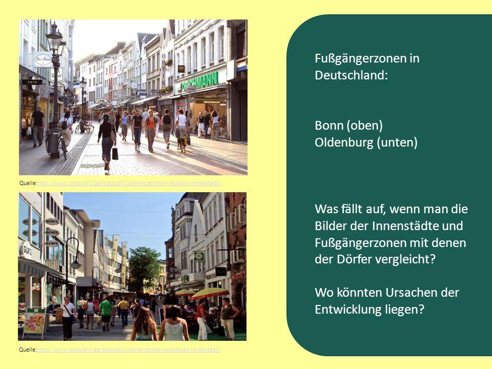Fußgängerzonen in Deutschland: Bonn (oben) Oldenburg (unten) Was fällt auf, wenn man die Bilder der Innenstädte und Fußgängerzonen mit denen der Dörfe