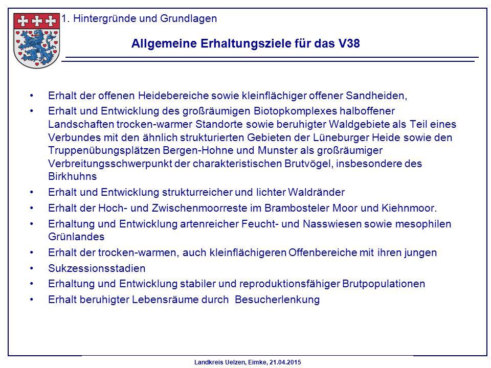 Landkreis Uelzen, Eimke, 21.04.2015 Allgemeine Erhaltungsziele für das V38 Erhalt der offenen Heidebereiche sowie kleinflächiger offener Sandheiden, E