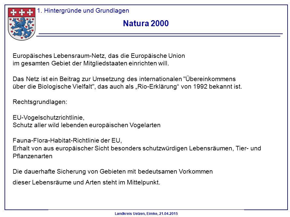 Landkreis Uelzen, Eimke, 21.04.2015 Natura 2000 Europäisches Lebensraum-Netz, das die Europäische Union im gesamten Gebiet der Mitgliedstaaten einrich