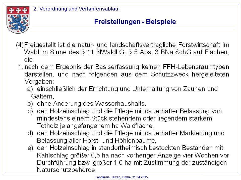Landkreis Uelzen, Eimke, 21.04.2015 2. Verordnung und Verfahrensablauf Freistellungen - Beispiele