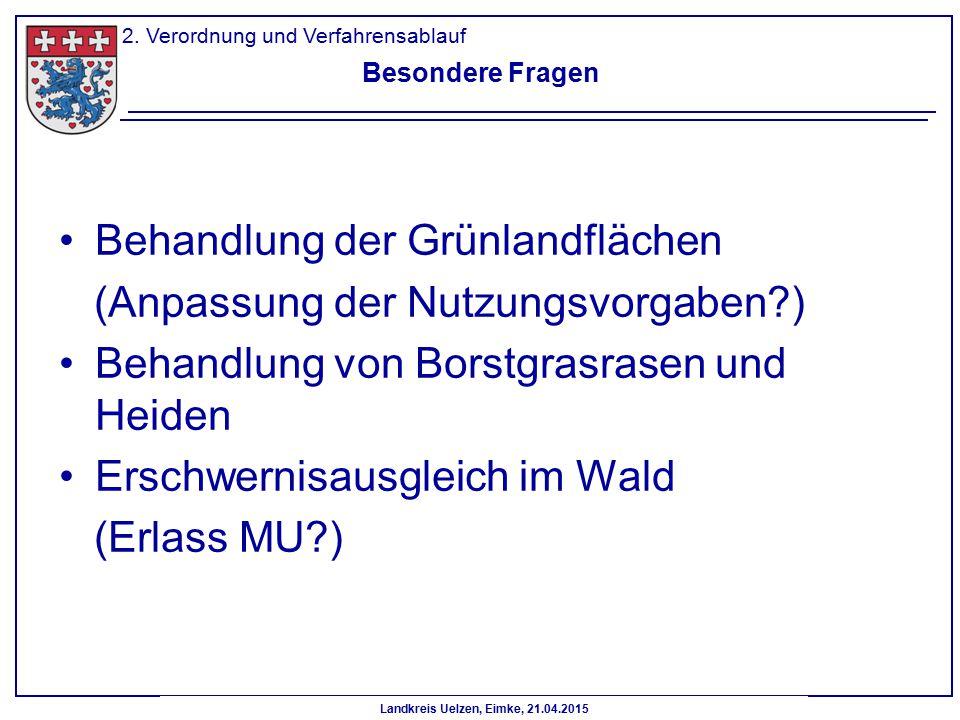 Landkreis Uelzen, Eimke, 21.04.2015 Besondere Fragen Behandlung der Grünlandflächen (Anpassung der Nutzungsvorgaben?) Behandlung von Borstgrasrasen un