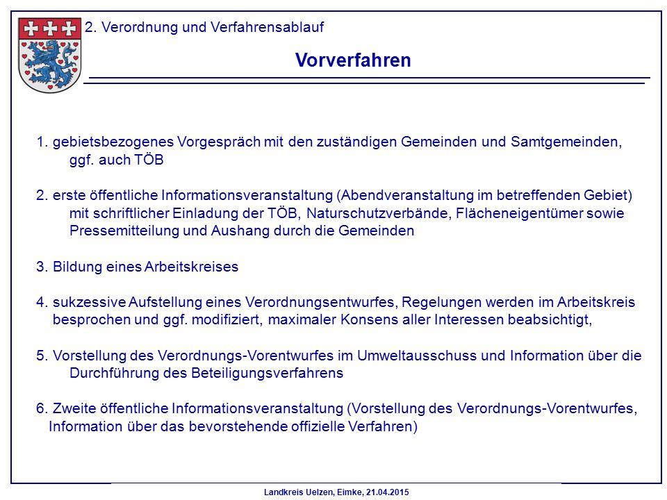 Landkreis Uelzen, Eimke, 21.04.2015 2. Verordnung und Verfahrensablauf Vorverfahren 1. gebietsbezogenes Vorgespräch mit den zuständigen Gemeinden und