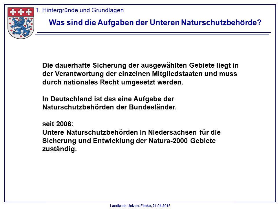 Landkreis Uelzen, Eimke, 21.04.2015 Die dauerhafte Sicherung der ausgewählten Gebiete liegt in der Verantwortung der einzelnen Mitgliedstaaten und mus