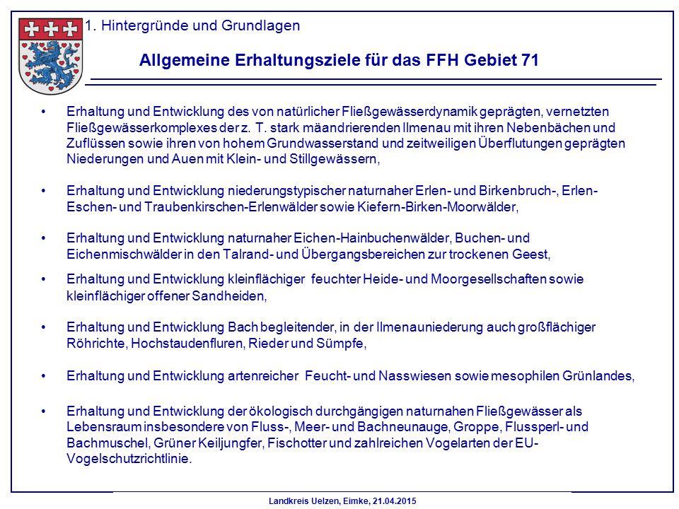 Landkreis Uelzen, Eimke, 21.04.2015 Allgemeine Erhaltungsziele für das FFH Gebiet 71 Erhaltung und Entwicklung des von natürlicher Fließgewässerdynami