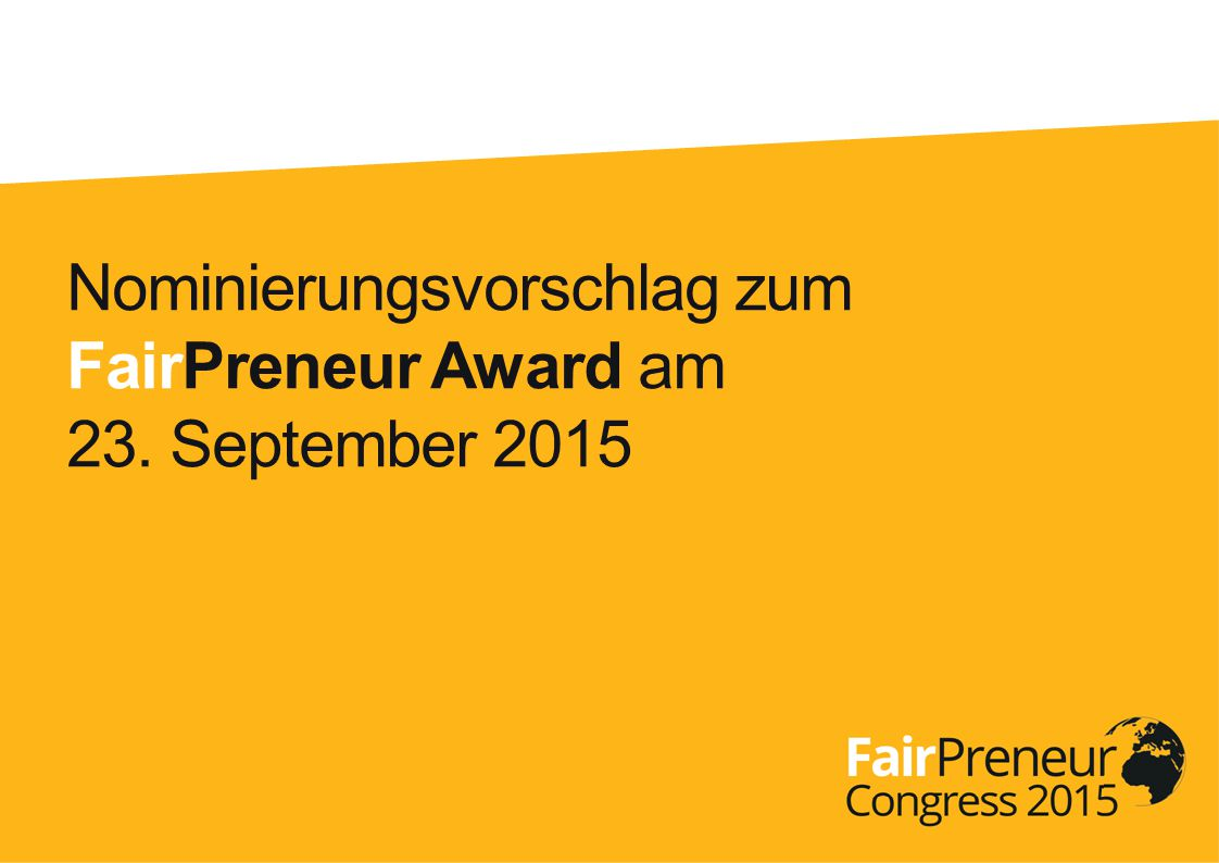 Nominierungsvorschlag zum FairPreneur Award am 23. September 2015