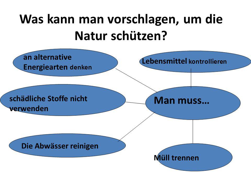 Was kann man vorschlagen, um die Natur schützen.