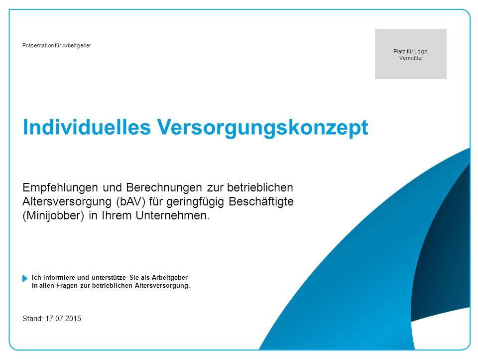 bAV-Versorgungskonzept Arbeitgeber - geringfügig Beschäftigte (Minijobber)17.07.2015 / 2 Vorname Nachname, FD Stadt Übersicht