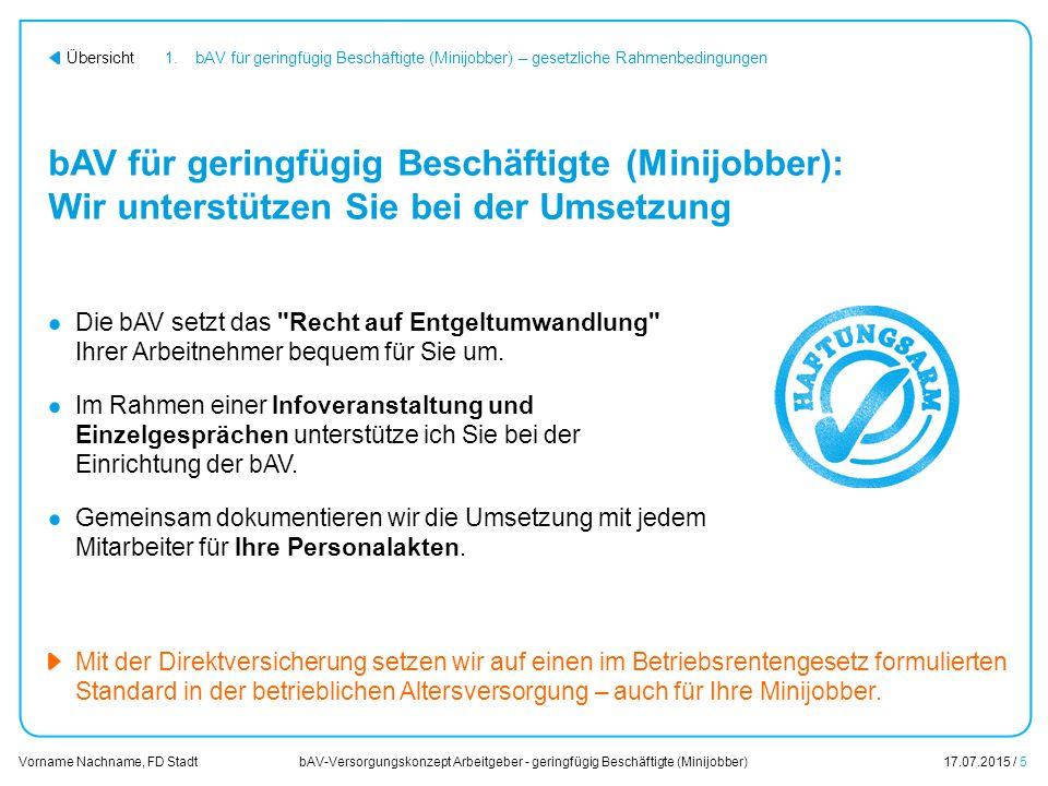 """bAV-Versorgungskonzept Arbeitgeber - geringfügig Beschäftigte (Minijobber)17.07.2015 / 6 Vorname Nachname, FD Stadt Übersicht Die Minijob-Lösung in der bAV: Aus """"keine Chance wird """"eine Chance auf Mehrarbeit Das vorteilhafte Modell für Minijobs setzt klare Lohngrenzen."""