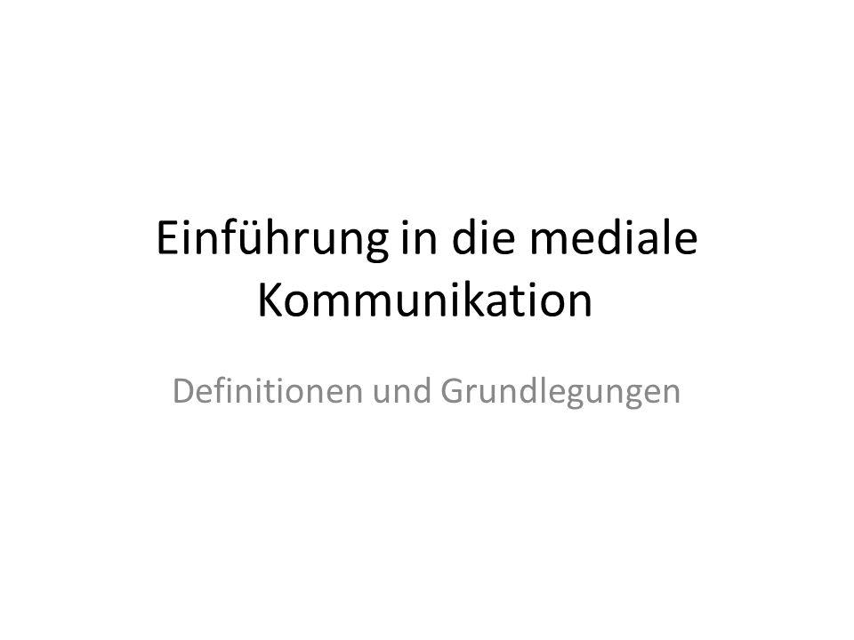 Einführung in die mediale Kommunikation Definitionen und Grundlegungen