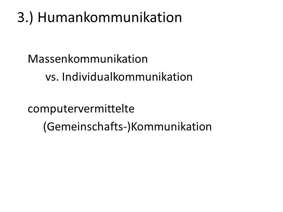 Kommunikation Im weiteren Sinne Alle Prozesse der Informations- übertragung (technische, biologische, physische Systeme) Im engeren Sinne Verständigung und Bedeutungsvermittlung zwischen Lebewesen (Form sozialen Handelns)