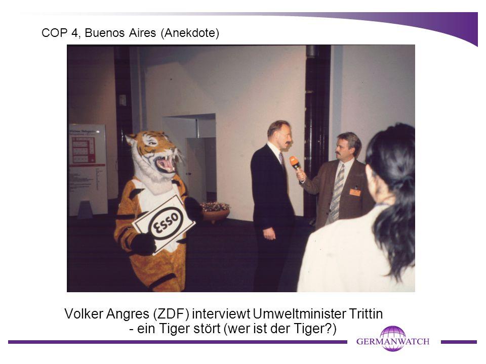 COP 4, Buenos Aires (Anekdote) Volker Angres (ZDF) interviewt Umweltminister Trittin - ein Tiger stört (wer ist der Tiger?)