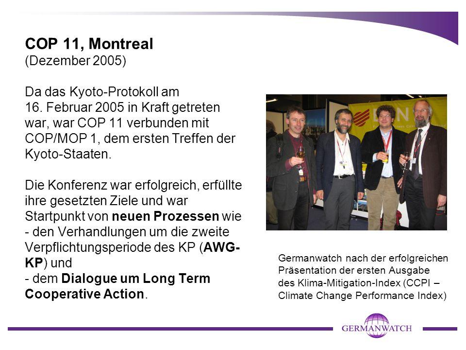 Germanwatch nach der erfolgreichen Präsentation der ersten Ausgabe des Klima-Mitigation-Index (CCPI – Climate Change Performance Index) COP 11, Montreal (Dezember 2005) Da das Kyoto-Protokoll am 16.