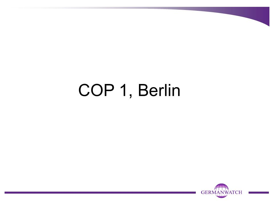 """COP 1 (Berlin, April 1995) - die erste COP (Conference of the Parties) Zentrales Ergebnis (decision 1/CP.1): Berliner Mandat """"… agrees to begin a process to enable it to take appropriate action for the period beyond 2000 (…) through the adoption of a protocol or another legal instrument (…) with a view to adopting the results at the third session of the Conference of the Parties. mit Gründung der Ad Hoc Group on the Berlin Mandate (AGBM) Veranstaltungsort ICC"""