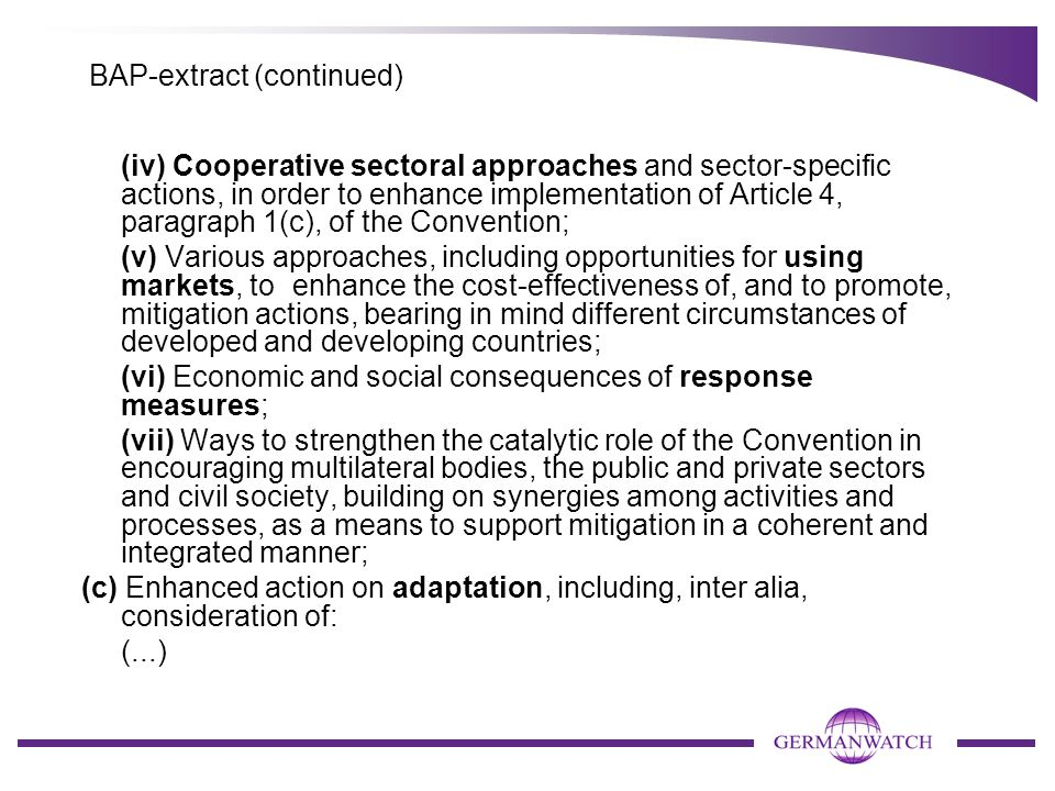 BAP-extract (continued) (iv) Cooperative sectoral approaches and sector-specific actions, in order to enhance implementation of Article 4, paragraph 1