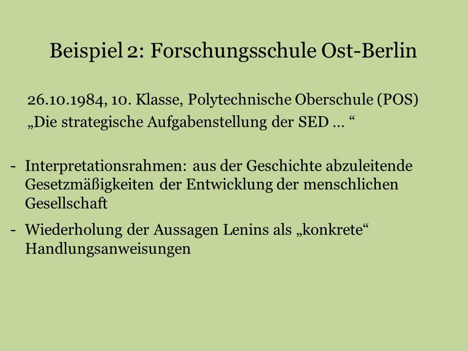 """Beispiel 2: Forschungsschule Ost-Berlin 26.10.1984, 10. Klasse, Polytechnische Oberschule (POS) """"Die strategische Aufgabenstellung der SED … """" -Interp"""