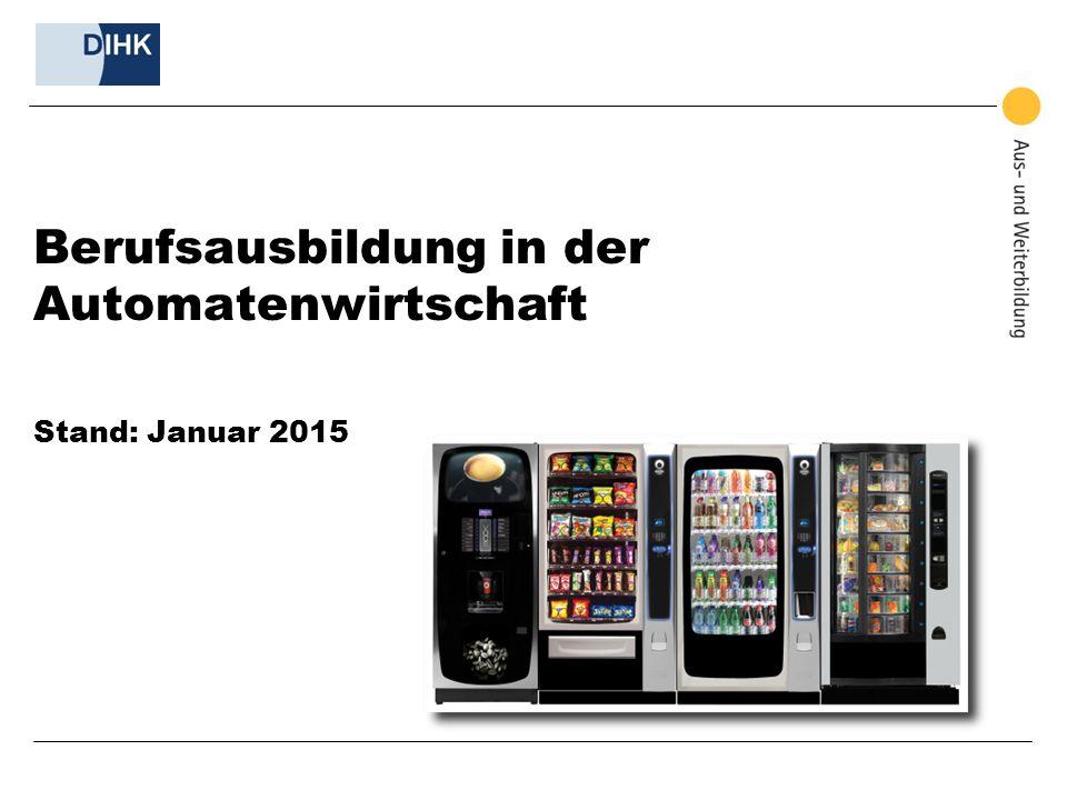 Berufsausbildung in der Automatenwirtschaft Stand: Januar 2015