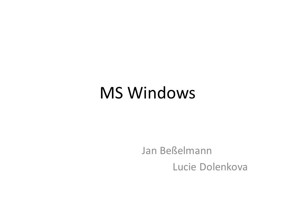 MS Windows Jan Beßelmann Lucie Dolenkova
