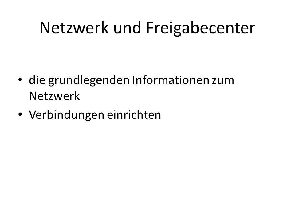 Netzwerk und Freigabecenter die grundlegenden Informationen zum Netzwerk Verbindungen einrichten
