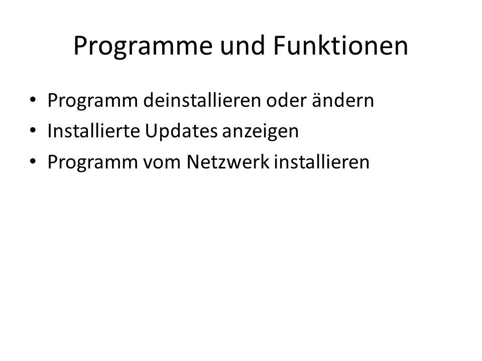 Programme und Funktionen Programm deinstallieren oder ändern Installierte Updates anzeigen Programm vom Netzwerk installieren