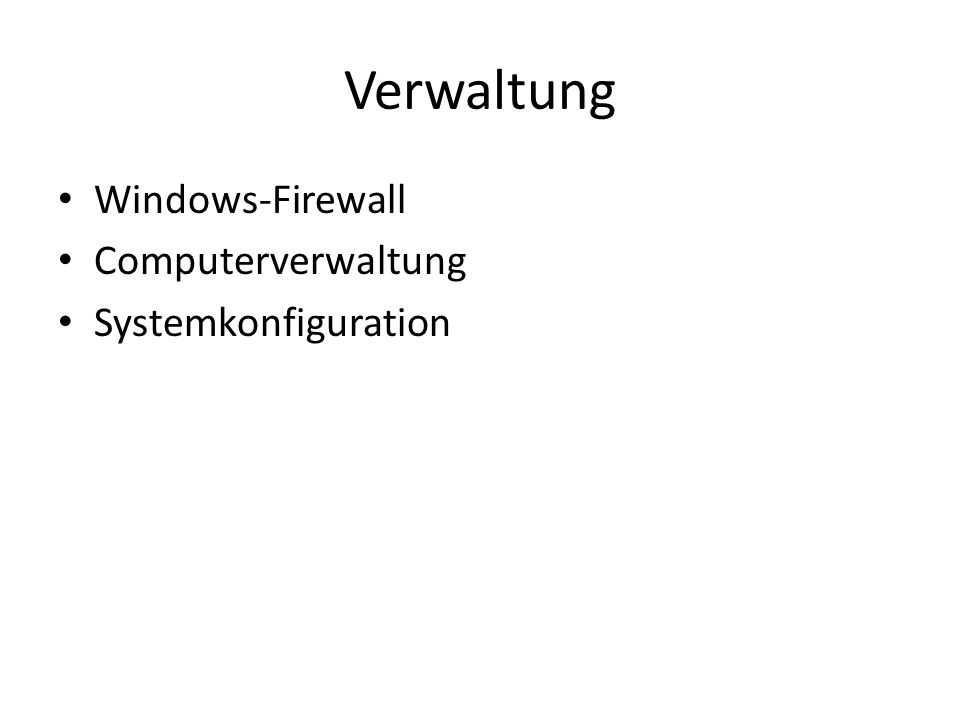 Verwaltung Windows-Firewall Computerverwaltung Systemkonfiguration
