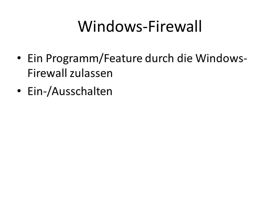 Windows-Firewall Ein Programm/Feature durch die Windows- Firewall zulassen Ein-/Ausschalten