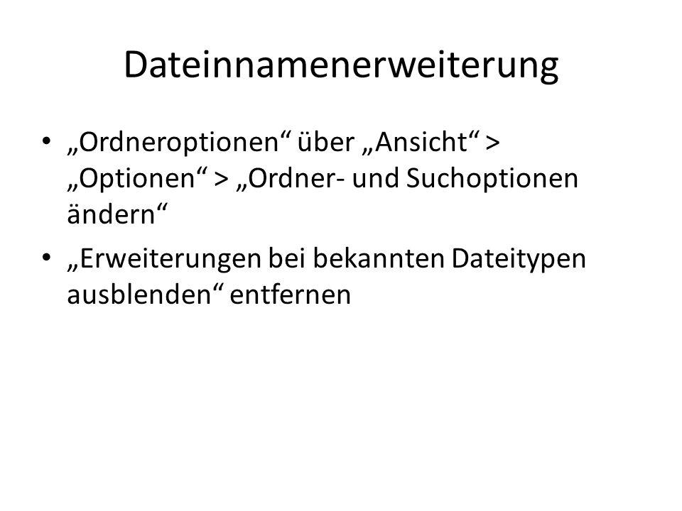 """Dateinnamenerweiterung """"Ordneroptionen über """"Ansicht > """"Optionen > """"Ordner- und Suchoptionen ändern """"Erweiterungen bei bekannten Dateitypen ausblenden entfernen"""