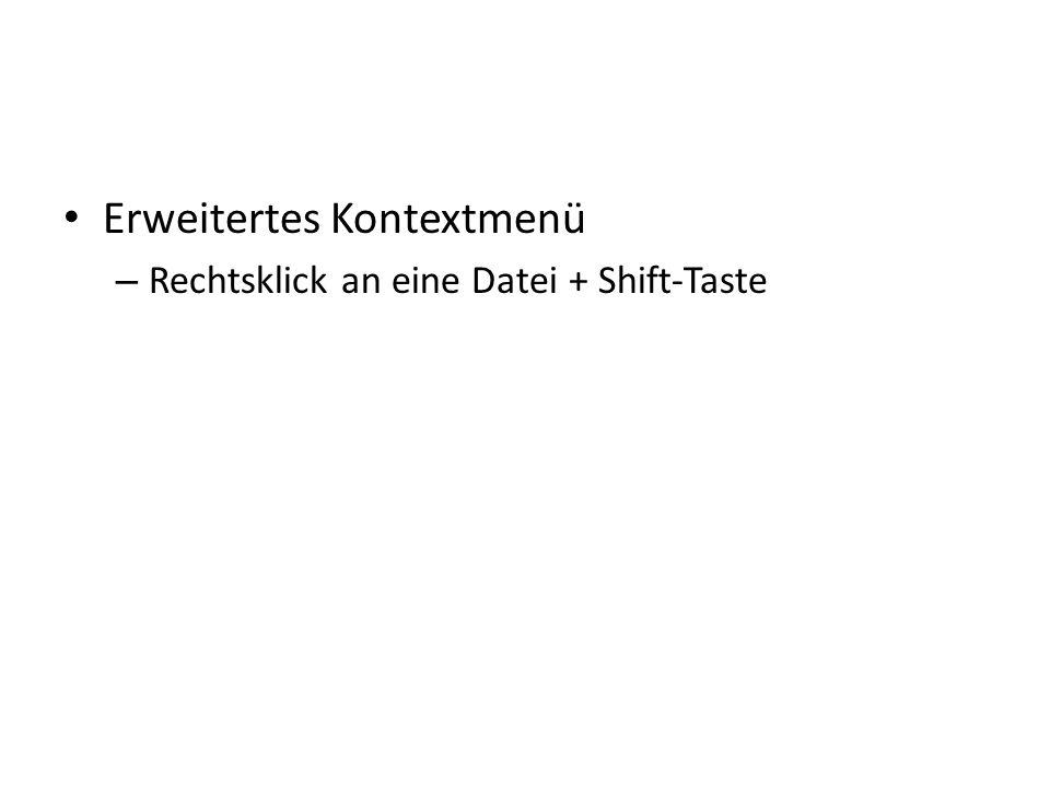 Erweitertes Kontextmenü – Rechtsklick an eine Datei + Shift-Taste