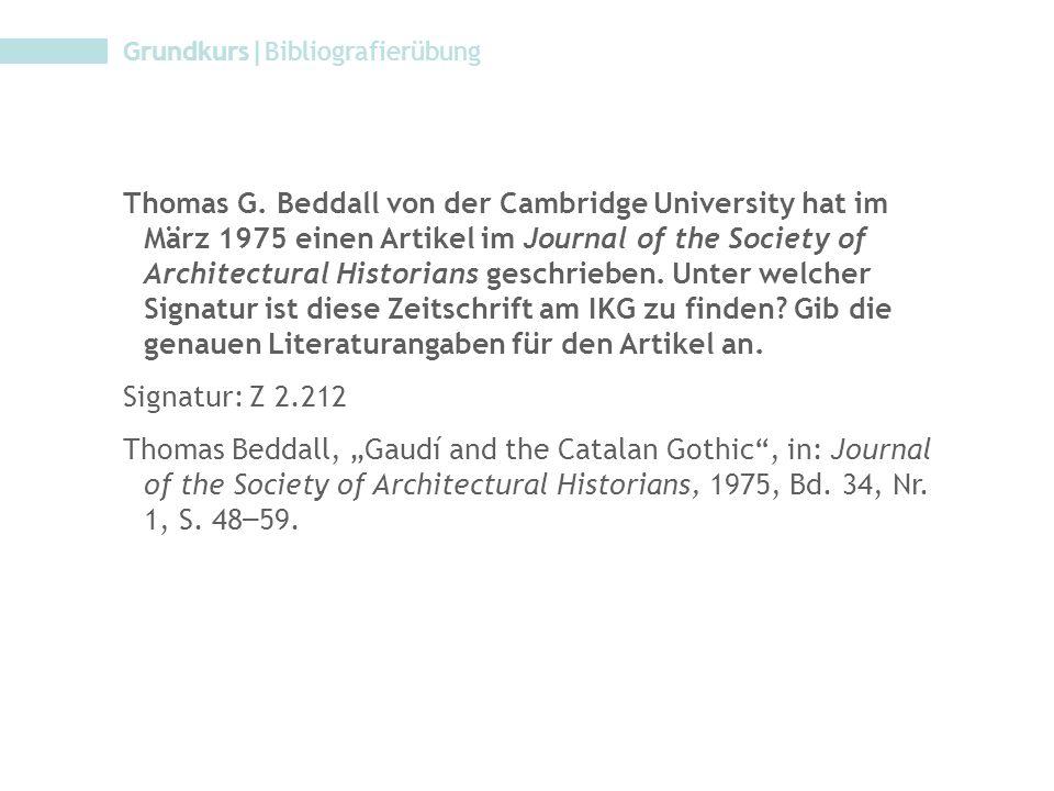 Grundkurs|Bibliografierübung Thomas G. Beddall von der Cambridge University hat im März 1975 einen Artikel im Journal of the Society of Architectural