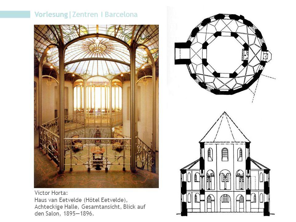 Vorlesung|Zentren I Barcelona Victor Horta: Haus van Eetvelde (Hôtel Eetvelde), Achteckige Halle, Gesamtansicht, Blick auf den Salon, 1895—1896.