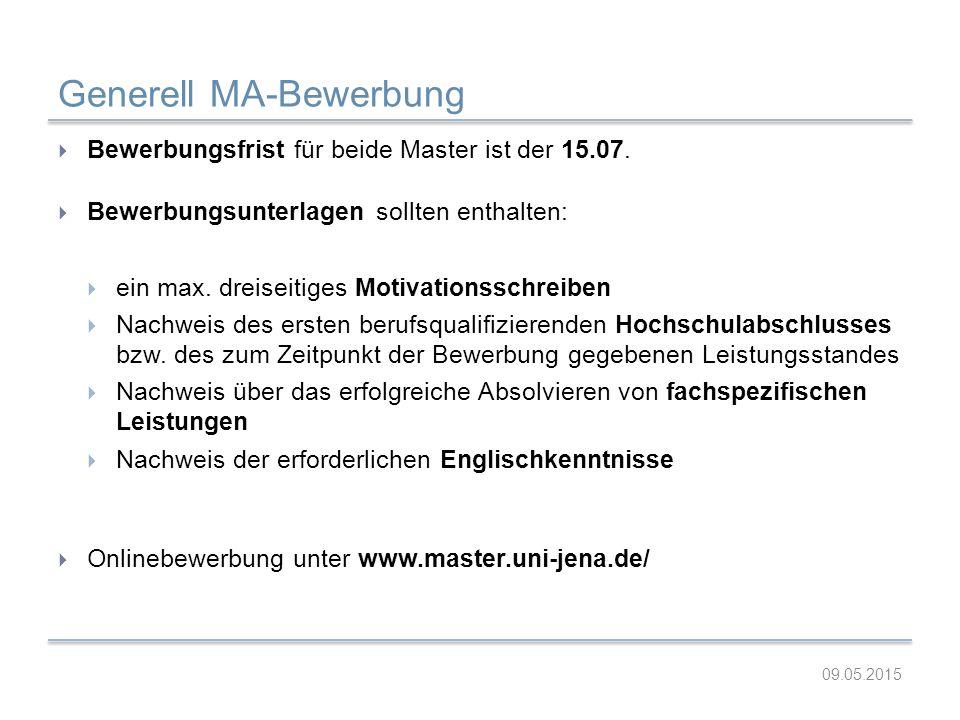 Generell MA-Bewerbung  Bewerbungsfrist für beide Master ist der 15.07.  Bewerbungsunterlagen sollten enthalten:  ein max. dreiseitiges Motivationss