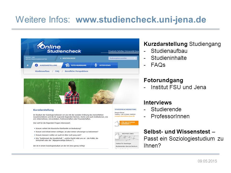 Weitere Infos: www.studiencheck.uni-jena.de 09.05.2015 Kurzdarstellung Studiengang -Studienaufbau -Studieninhalte -FAQs Fotorundgang -Institut FSU und