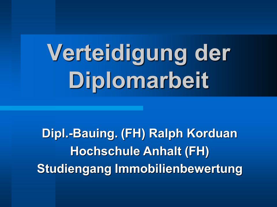Verteidigung der Diplomarbeit Dipl.-Bauing.