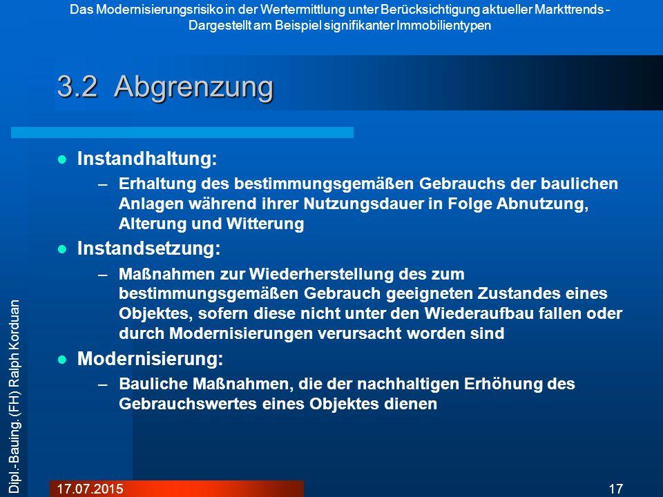 Das Modernisierungsrisiko in der Wertermittlung unter Berücksichtigung aktueller Markttrends - Dargestellt am Beispiel signifikanter Immobilientypen 1717.07.2015 Dipl.-Bauing.